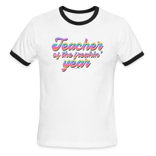 Teacher of the Freakin' Year - Men's Ringer T-Shirt