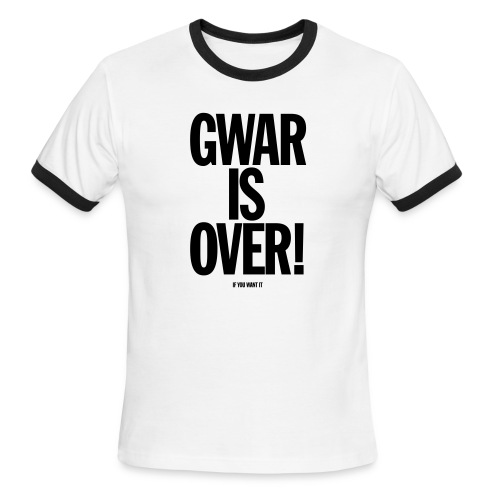 Gwar Is Over (If You Want It) - Men's Ringer T-Shirt