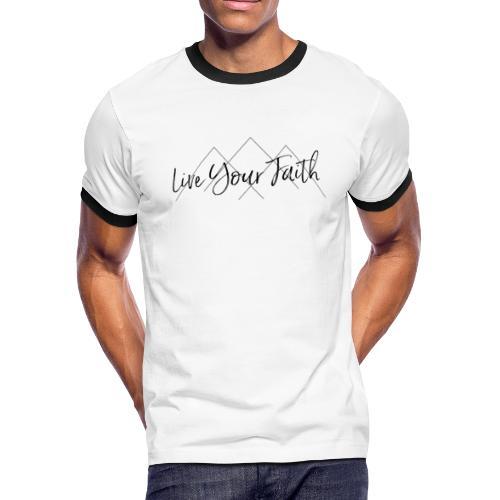 Live Your Faith - Men's Ringer T-Shirt