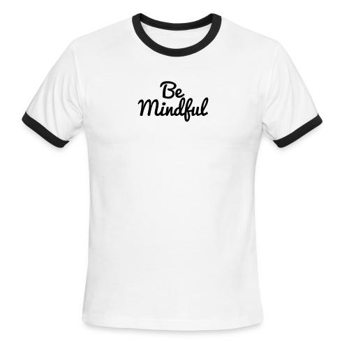 Be Mindful - Men's Ringer T-Shirt