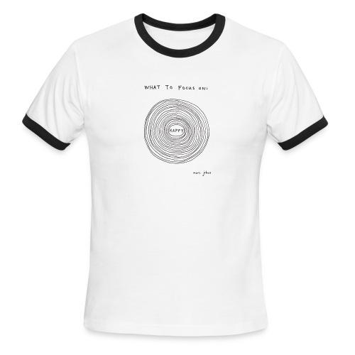 what to focus on - Men's Ringer T-Shirt