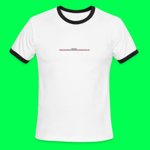 my original quote - Men's Ringer T-Shirt