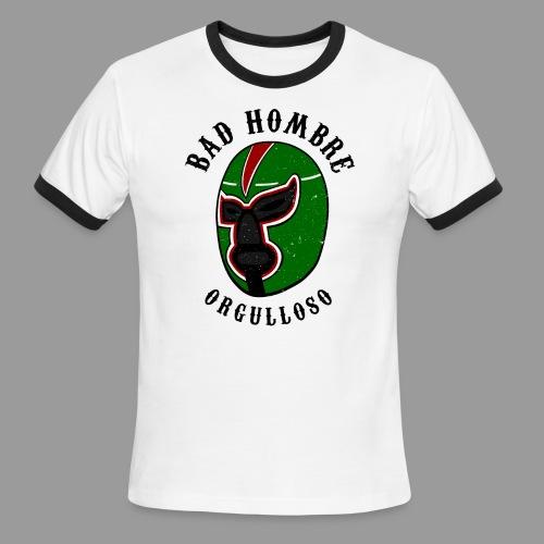 Proud Bad Hombre (Bad Hombre Orgulloso) - Men's Ringer T-Shirt