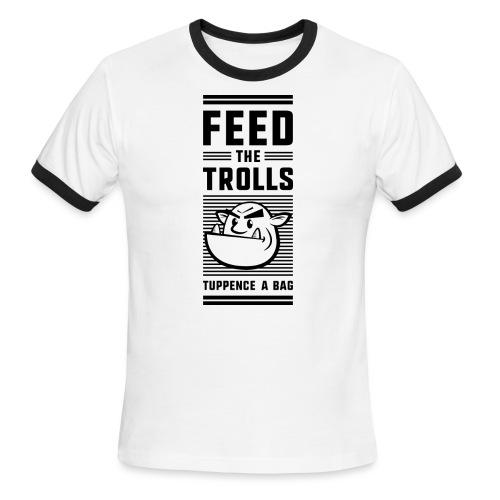 Feed the Trolls T-Shirt - Men's Ringer T-Shirt