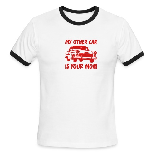 My Other Car Is Your Mom - Men's Ringer T-Shirt