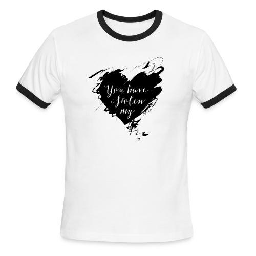 You have Stolen My Heart (Black) - Men's Ringer T-Shirt