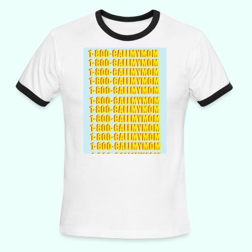 1-800-CALLMYMOM - Men's Ringer T-Shirt