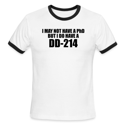 I may not have a PhD - Men's Ringer T-Shirt