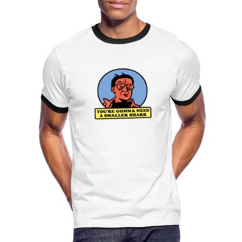 You're Gonna Need A Smaller Shark - Men's Ringer T-Shirt