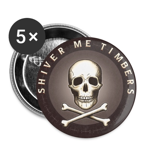 Shiver Me Timbers - Buttons large 2.2'' (5-pack)