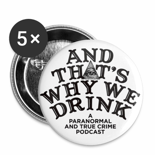 And That's Why We Drink OG Logo - Buttons large 2.2'' (5-pack)