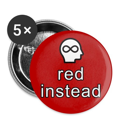 red instead autism acceptance button - Buttons large 2.2'' (5-pack)