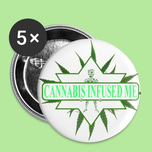 cannabis infused me - Buttons large 2.2'' (5-pack)