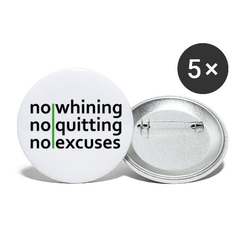 No Whining   No Quitting   No Excuses - Buttons large 2.2'' (5-pack)