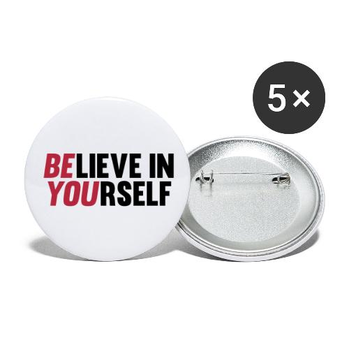 Believe in Yourself - Buttons large 2.2'' (5-pack)