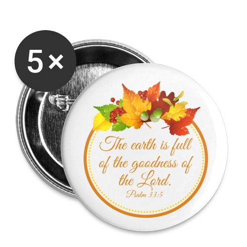 Psalm 33:5 - Buttons large 2.2'' (5-pack)