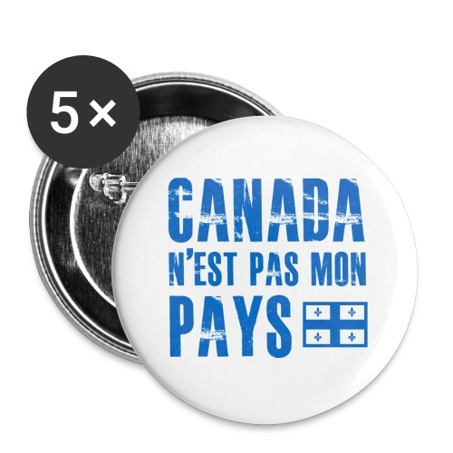 Canada pas mon pays - Buttons large 2.2'' (5-pack)