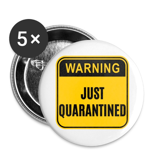 Just Quarantined - Buttons large 2.2'' (5-pack)