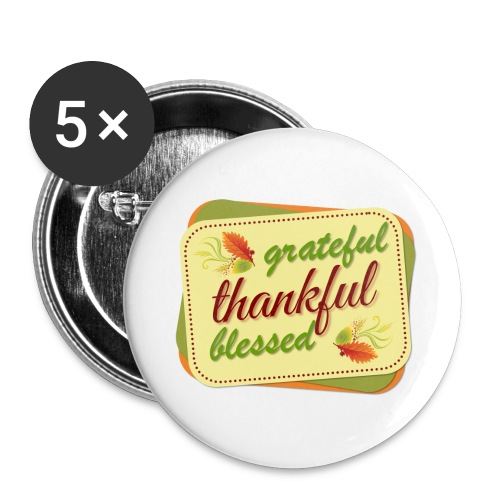 grateful thankful blessed - Buttons large 2.2'' (5-pack)