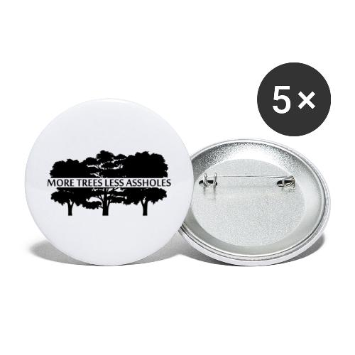 More Trees Less Assholes - Buttons large 2.2'' (5-pack)