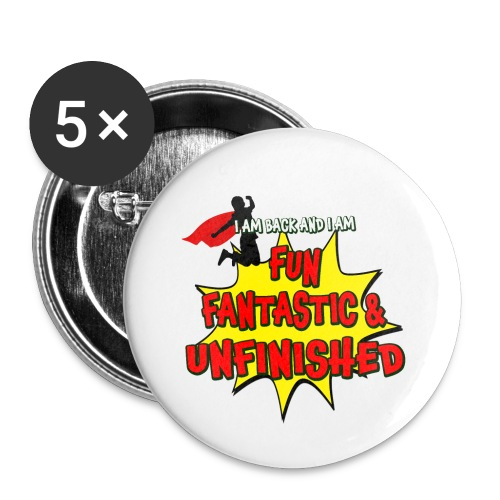 Fun Fantastic and UNFINISHED - Back to School - Buttons large 2.2'' (5-pack)