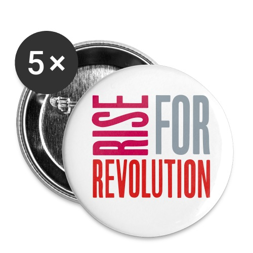 Rise For Revolution - Buttons large 2.2'' (5-pack)