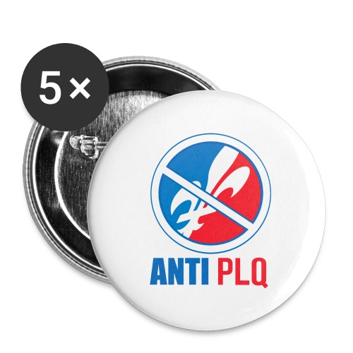 Anti PLQ - Buttons large 2.2'' (5-pack)