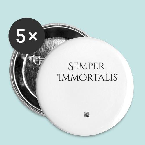 Semper Immortalis (black) - Buttons large 2.2'' (5-pack)