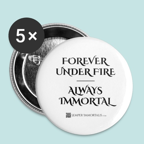 Always Immortal (black) - Buttons large 2.2'' (5-pack)