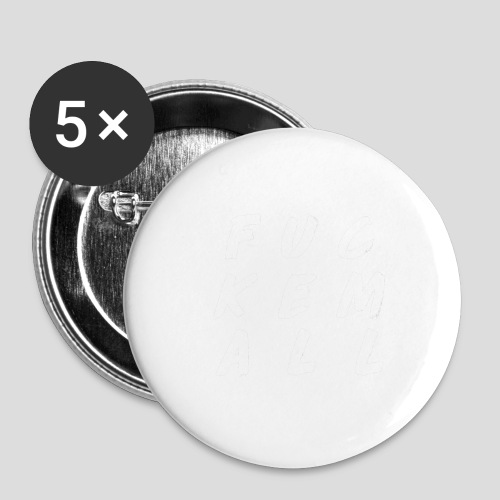 FUCKEMALL White Logo - Buttons large 2.2'' (5-pack)