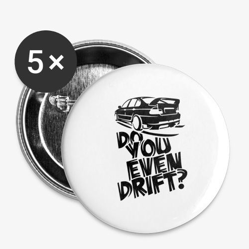 Do you even drift - Buttons large 2.2'' (5-pack)