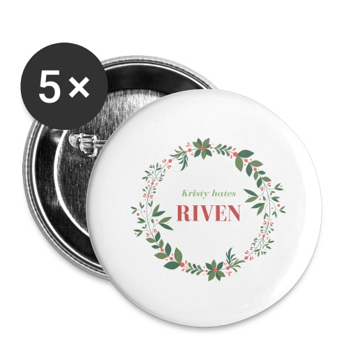 Kristy hates Riven - Buttons large 2.2'' (5-pack)