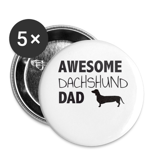 Awesome Dachshund Dad - Buttons large 2.2'' (5-pack)