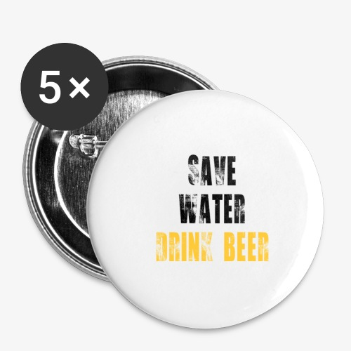 Save water drink beer - Buttons large 2.2'' (5-pack)