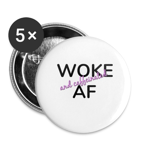Woke & Caffeinated AF design - Buttons large 2.2'' (5-pack)