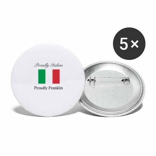 Proudly Italian, Proudly Franklin - Buttons large 2.2'' (5-pack)