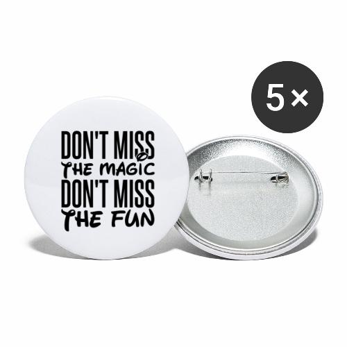 Don't Miss the Magic - Buttons large 2.2'' (5-pack)
