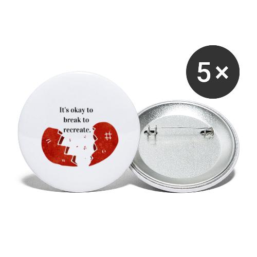 It s okay to break to recreate - Buttons large 2.2'' (5-pack)