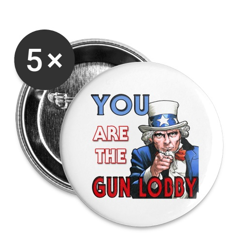 YOU Are The Gun Lobby - Buttons large 2.2'' (5-pack)