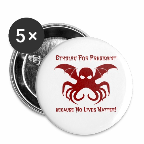 Cthulhu For President - Buttons large 2.2'' (5-pack)