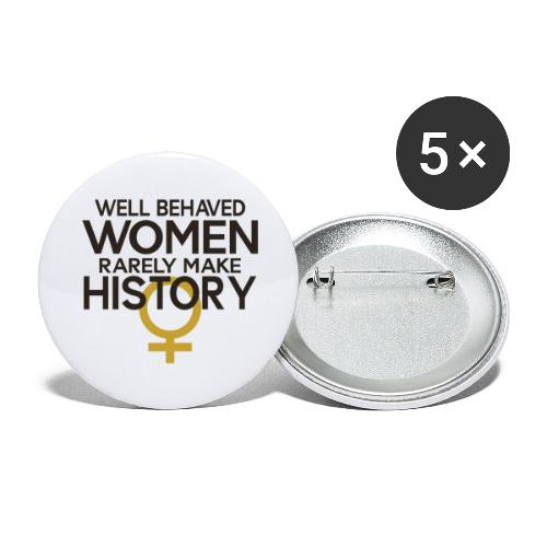 Well Behaved Women Rarely - Buttons large 2.2'' (5-pack)