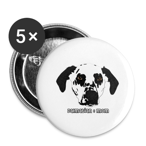 Dalmatian Mom - Buttons large 2.2'' (5-pack)