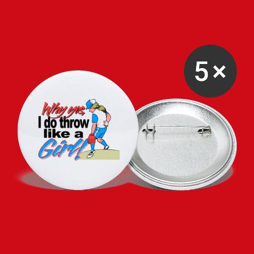 Softball Throw Like a Girl - Buttons large 2.2'' (5-pack)