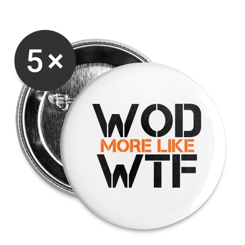WOD - Workout of the Day - WTF - Buttons large 2.2'' (5-pack)