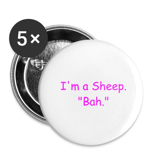 I'm a Sheep. Bah. - Buttons large 2.2'' (5-pack)