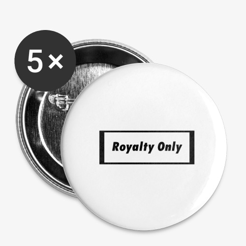 Royalty Only Original Merch - Buttons large 2.2'' (5-pack)