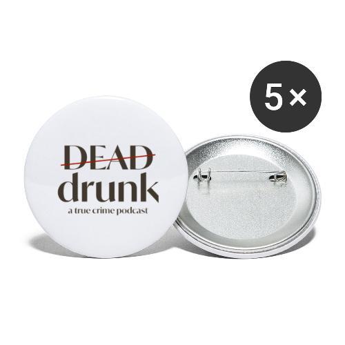 bigger dead drunk logo! - Buttons large 2.2'' (5-pack)