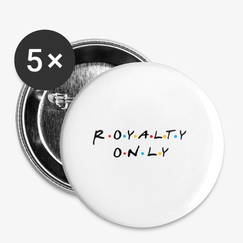 Royalty Only Friends Inspired Merch [White] - Buttons large 2.2'' (5-pack)