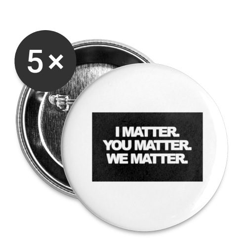 We matter - Buttons large 2.2'' (5-pack)
