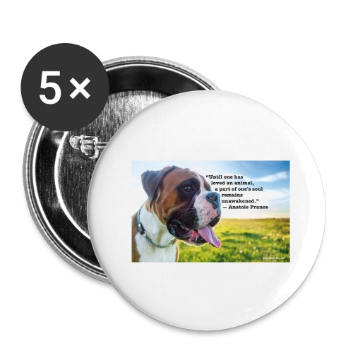 Until one has loved an animal - Buttons large 2.2'' (5-pack)